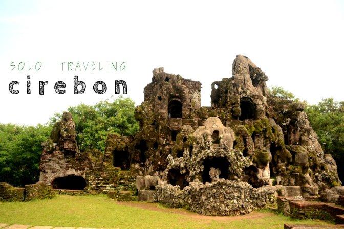 solo traveling at cirebon : bersendiri di kota udang