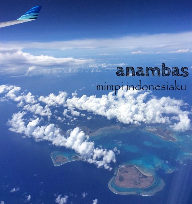 anambas, mimpi indonesiaku