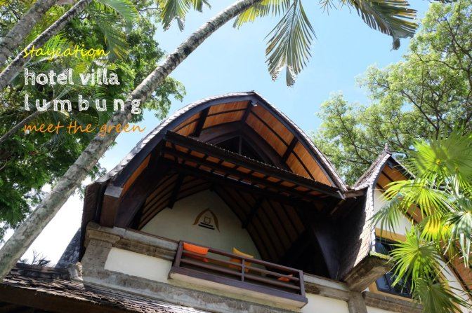 staycation hotel vila lumbung: meet the green