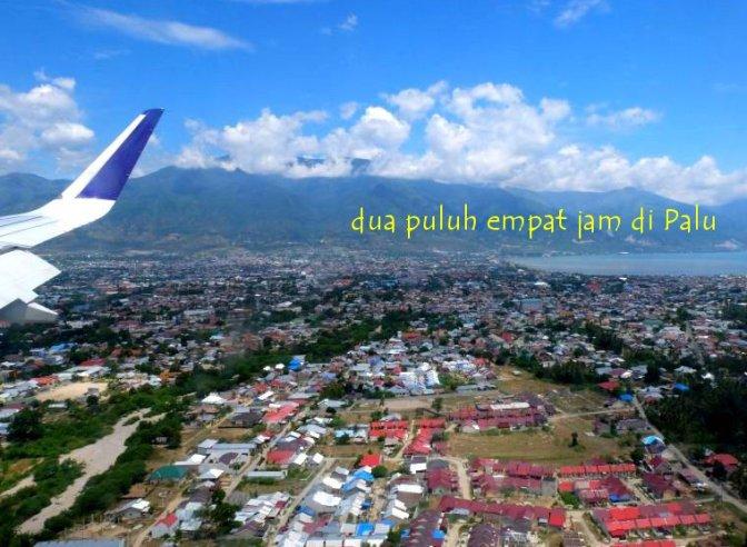 dua puluh empat jam di Palu