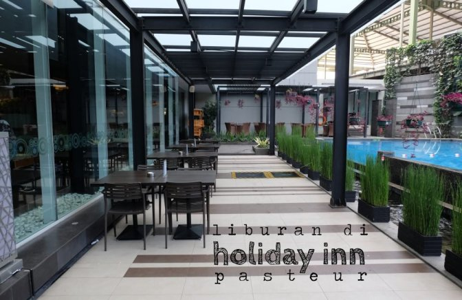 liburan di holiday inn pasteur