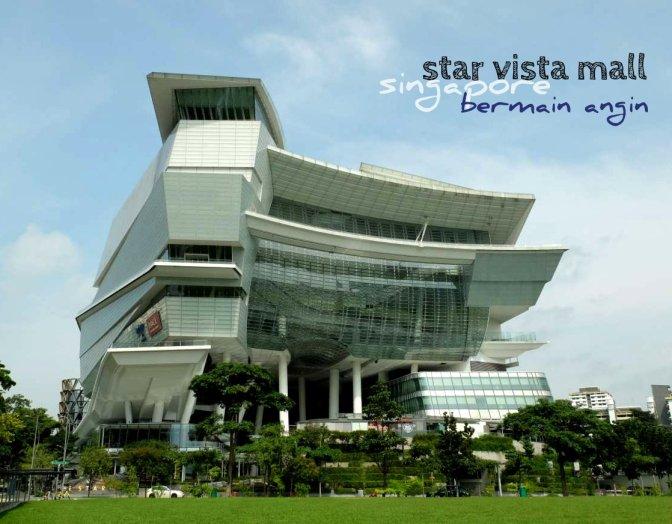 star vista mall singapore: bermain angin